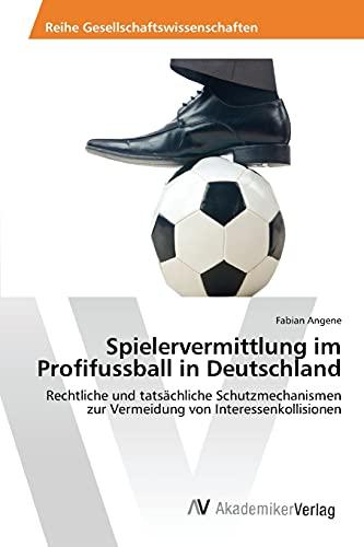 9783639809848: Spielervermittlung im Profifussball in Deutschland