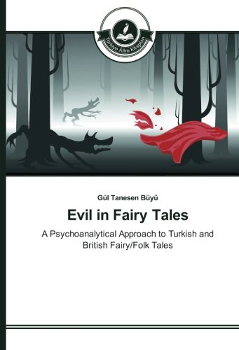 9783639810141: Evil in Fairy Tales: A Psychoanalytical Approach to Turkish and British Fairy/Folk Tales
