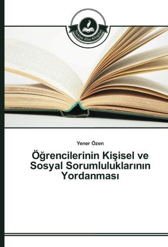 Ögrencilerinin Kisisel ve Sosyal Sorumluluklarinin Yordanmasi (Paperback): Yener Özen