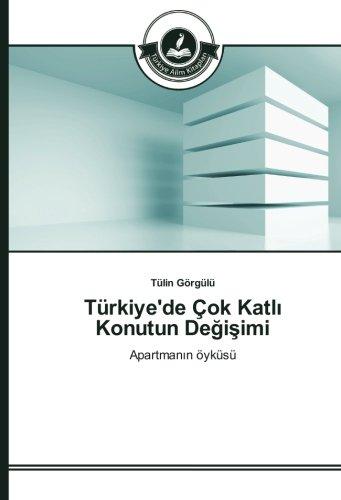 Türkiye'de Çok Katli Konutun Degisimi: Apartmanin öyküsü (Paperback): Tülin Görgülü