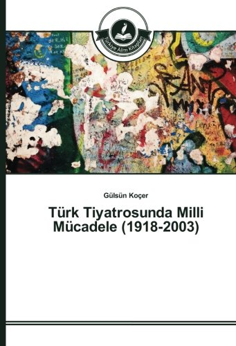 Türk Tiyatrosunda Milli Mücadele (1918-2003) (Paperback): Gülsün Koçer