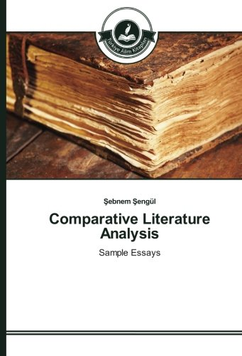 9783639813302: Comparative Literature Analysis: Sample Essays