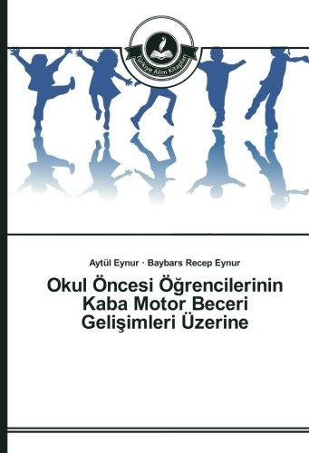 9783639814798: Okul Öncesi Öğrencilerinin Kaba Motor Beceri Gelişimleri Üzerine (Turkish Edition)