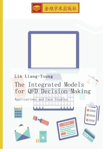9783639818031: The Integrated Models for QFD Decision-Making: Applications and Case Studies