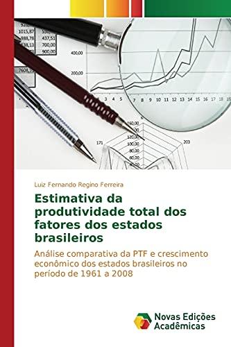 Estimativa da produtividade total dos fatores dos: Ferreira, Luiz Fernando