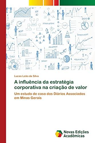 9783639831924: A influência da estratégia corporativa na criação de valor (Portuguese Edition)