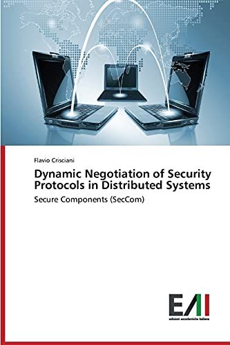 9783639832204: Dynamic Negotiation of Security Protocols in Distributed Systems: Secure Components (SecCom)