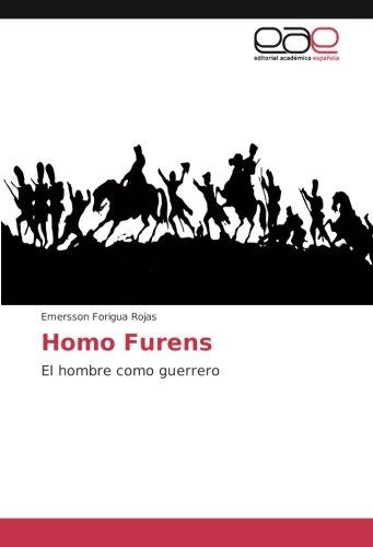 9783639832402: Homo Furens: El hombre como guerrero (Spanish Edition)