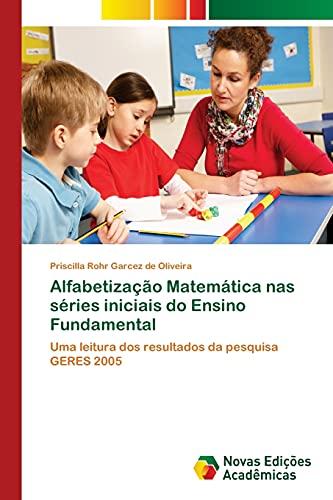 Alfabetizacao Matematica NAS Series Iniciais Do Ensino: Rohr Garcez De