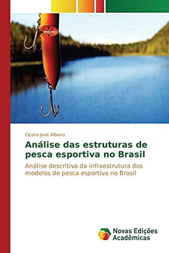 9783639834277: Análise das estruturas de pesca esportiva no Brasil: Análise descritiva da infraestrutura dos modelos de pesca esportiva no Brasil (Portuguese Edition)