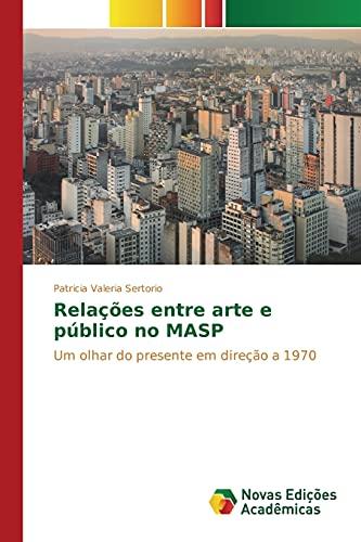 9783639835953: Relações entre arte e público no MASP (Portuguese Edition)