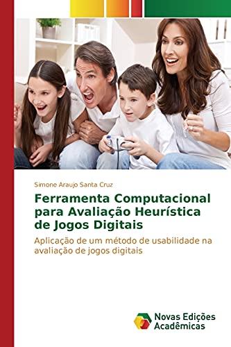 9783639836677: Ferramenta Computacional para Avaliação Heurística de Jogos Digitais (Portuguese Edition)