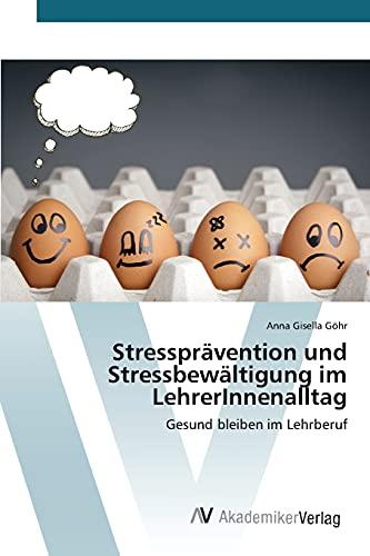 9783639840360: Stressprävention und Stressbewältigung im LehrerInnenalltag