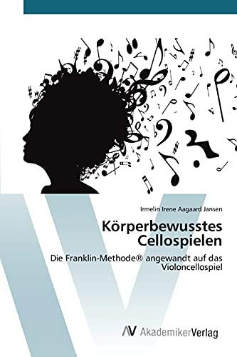 9783639840766: K�rperbewusstes Cellospielen