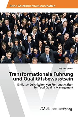 9783639841008: Transformationale Führung und Qualitätsbewusstsein