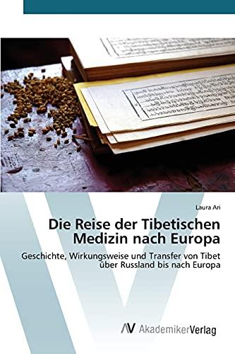 9783639841527: Die Reise der Tibetischen Medizin nach Europa