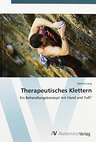 9783639843576: Therapeutisches Klettern: Ein Behandlungskonzept mit Hand und Fuß?