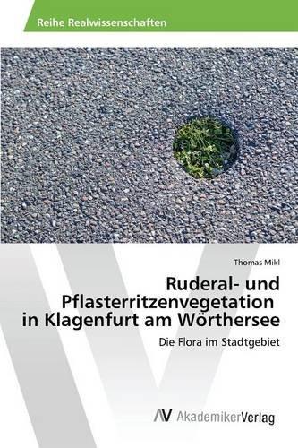 9783639844849: Ruderal- und Pflasterritzenvegetation in Klagenfurt am Wörthersee (German Edition)