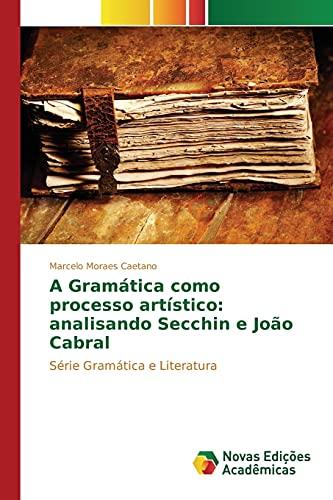 A Gramática como processo artístico: analisando Secchin: Moraes Caetano, Marcelo