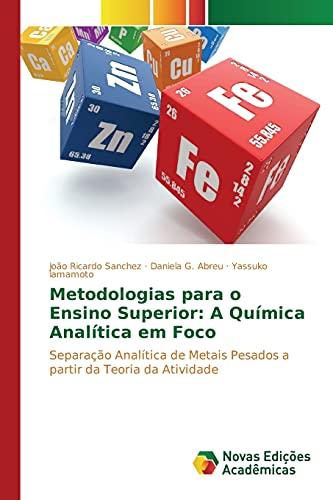 9783639846621: Metodologias para o Ensino Superior: A Química Analítica em Foco