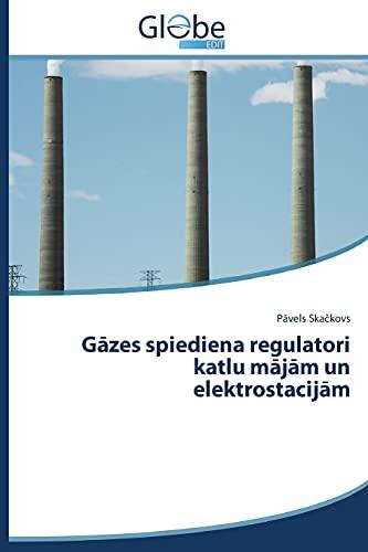 Gazes spiediena regulatori katlu majam un elektrostacijam: Skackovs, Pavels