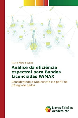 9783639847772: Análise da eficiência espectral para Bandas Licenciadas WiMAX (Portuguese Edition)