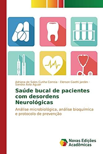 9783639848991: Saúde bucal de pacientes com desordens Neurológicas: Análise microbiológica, análise bioquímica e protocolo de prevenção (Portuguese Edition)