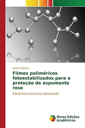 9783639849127: Filmes poliméricos fotoestabilizados para a proteção de espumante rose