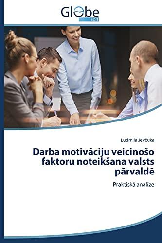 """Darba motivÄ�ciju veicinoÅ¡o faktoru noteikÅ¡ana valsts pÄ�rvaldÄ"""": JevÄ�uka Ludmila"""