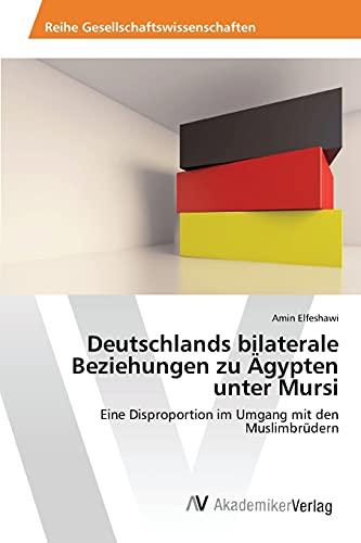 9783639853339: Deutschlands bilaterale Beziehungen zu Ägypten unter Mursi (German Edition)