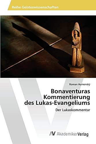 9783639853391: Bonaventuras Kommentierung des Lukas-Evangeliums