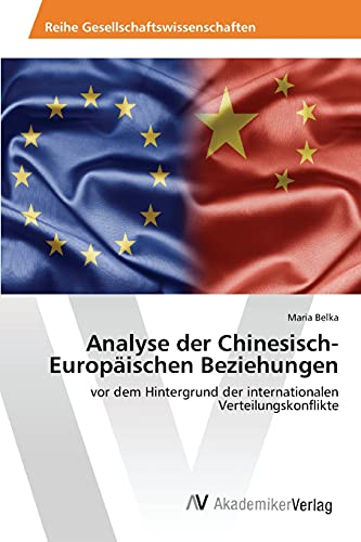 9783639853759: Analyse der Chinesisch-Europäischen Beziehungen (German Edition)