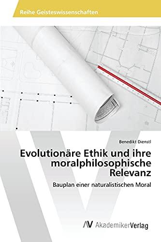9783639856057: Evolutionäre Ethik und ihre moralphilosophische Relevanz