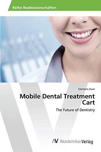 9783639856279: Mobile Dental Treatment Cart: The Future of Dentistry