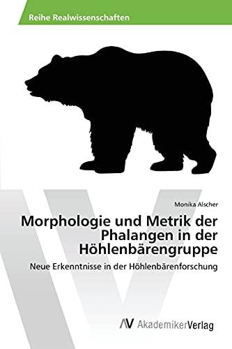 9783639856910: Morphologie und Metrik der Phalangen in der Höhlenbärengruppe: Neue Erkenntnisse in der Höhlenbärenforschung (German Edition)