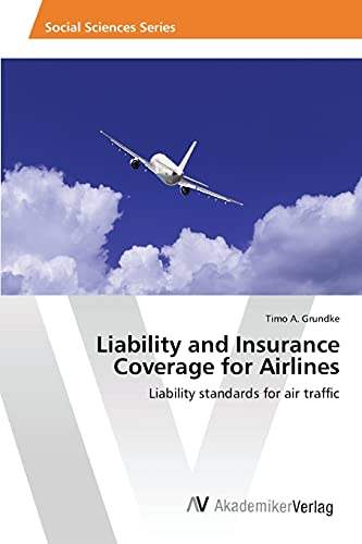Liability and Insurance Coverage for Airlines: Grundke Timo A.