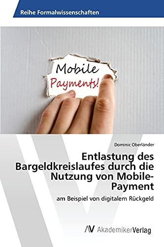 Entlastung des Bargeldkreislaufes durch die Nutzung von Mobile-Payment: Dominic Oberländer
