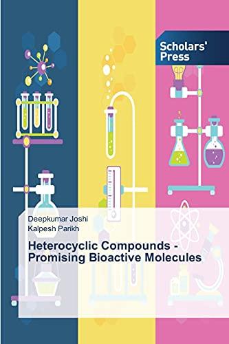 9783639859317: Heterocyclic Compounds - Promising Bioactive Molecules