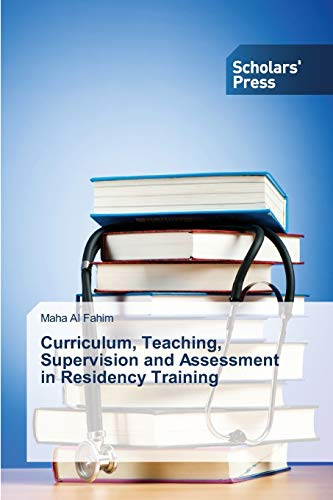 9783639859478: Curriculum, Teaching, Supervision and Assessment in Residency Training