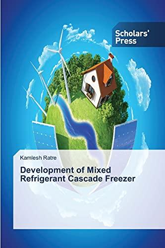 9783639859591: Development of Mixed Refrigerant Cascade Freezer