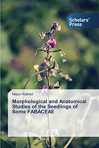 9783639860115: Morphological and Anatomical Studies of the Seedlings of Some FABACEAE