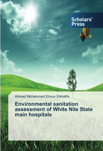 Environmental sanitation assessment of White Nile State: Ahmed Mohammed Elnour