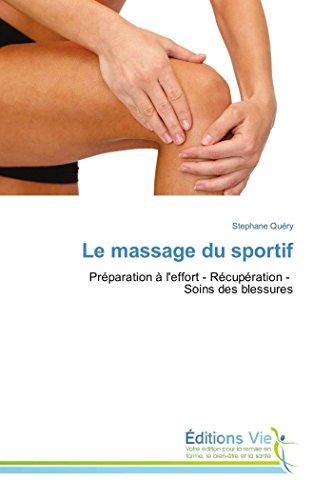 9783639865417: Le massage du sportif: Préparation à l'effort - Récupération - Soins des blessures (Omn.Vie) (French Edition)