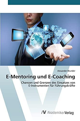 9783639866445: E-Mentoring und E-Coaching: Chancen und Grenzen des Einsatzes von E-Instrumenten für Führungskräfte (German Edition)
