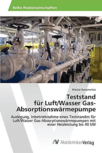 9783639866858: Teststand für Luft/Wasser Gas- Absorptionswärmepumpe