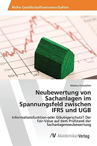 9783639868371: Neubewertung von Sachanlagen im Spannungsfeld zwischen IFRS und UGB