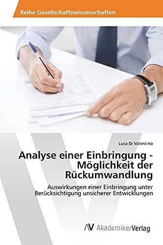 9783639869385: Analyse einer Einbringung - Möglichkeit der Rückumwandlung (German Edition)