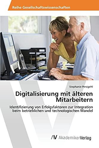 9783639871371: Digitalisierung mit älteren Mitarbeitern (German Edition)