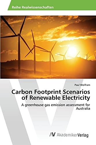 Carbon Footprint Scenarios of Renewable Electricity: Paul Wolfram