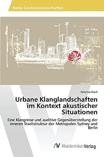 Urbane Klanglandschaften im Kontext akustischer Situationen: Felicitas Koch
